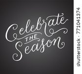 chalkboard celebrate the season ... | Shutterstock .eps vector #771041374