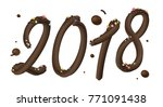 new year 2018 chocolate cream... | Shutterstock .eps vector #771091438