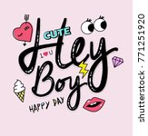hey boy graphic slogan with... | Shutterstock .eps vector #771251920