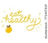 handwritten phrase eat healthy | Shutterstock . vector #771447319