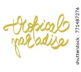 handwritten phrase tropical... | Shutterstock . vector #771487276