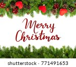 christmas tree branches on... | Shutterstock . vector #771491653