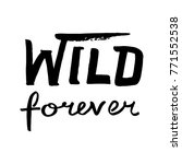 wild forever phrase word. white ...   Shutterstock .eps vector #771552538