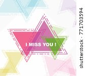 i miss you  beautiful greeting... | Shutterstock .eps vector #771703594