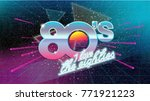 80s  i love the eighties. retro ... | Shutterstock .eps vector #771921223