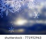 winter background  snowflakes   ...   Shutterstock . vector #771952963