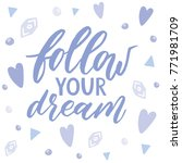 follow your dream. handdrawn... | Shutterstock .eps vector #771981709