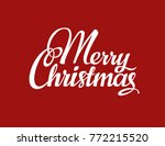 calligraphic merry christmas... | Shutterstock .eps vector #772215520