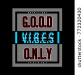 good vibes only typography tee...   Shutterstock .eps vector #772320430