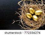 nest full of golden eggs on...   Shutterstock . vector #772336276