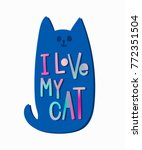 i love my cat quote lettering.... | Shutterstock .eps vector #772351504