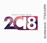 happy new year 2018 text in... | Shutterstock .eps vector #772411090