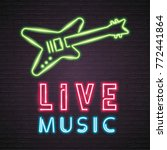rock live music and guitar neon ... | Shutterstock .eps vector #772441864