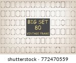 80 set of vintage frames with... | Shutterstock .eps vector #772470559