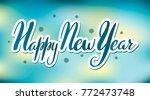 happy new year vector lettering.... | Shutterstock .eps vector #772473748