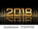vector   happy new year 2018... | Shutterstock .eps vector #772474720