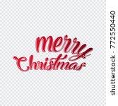 hand lettering merry christmas... | Shutterstock .eps vector #772550440