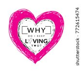 why do i keep loving you...   Shutterstock .eps vector #772615474