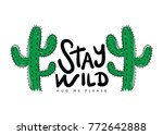stay wild calligraphy and... | Shutterstock .eps vector #772642888