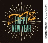 happy new 2018 year. holiday... | Shutterstock .eps vector #772670824