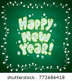 happy new year green chalkboard ... | Shutterstock .eps vector #772686418