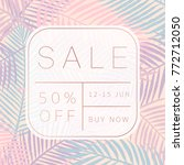 sale banner. tropical style....   Shutterstock .eps vector #772712050