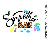 smoothie bar. hand lettering... | Shutterstock .eps vector #772765606