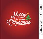 merry christmas lettering   Shutterstock .eps vector #772812883