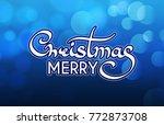 merry christmas calligraphic... | Shutterstock .eps vector #772873708