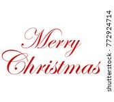 merry christmas. calligraphic... | Shutterstock .eps vector #772924714