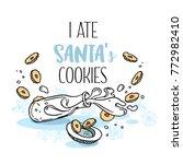 "poster ""i ate santa's cookies"". ...   Shutterstock .eps vector #772982410"