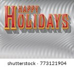 a happy holidays message in... | Shutterstock .eps vector #773121904