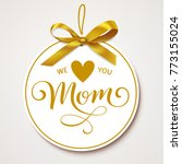 we love you mom. mother's day... | Shutterstock .eps vector #773155024