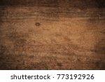 old grunge dark textured wooden ... | Shutterstock . vector #773192926
