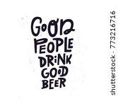 quote good people drink good... | Shutterstock .eps vector #773216716