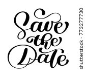 save the date text calligraphy... | Shutterstock .eps vector #773277730