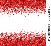 red glitter on white background.... | Shutterstock .eps vector #773325679