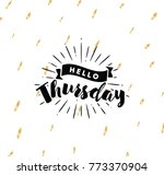 hello thursday. inspirational... | Shutterstock .eps vector #773370904