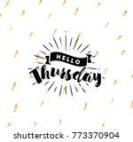 hello thursday. inspirational... | Shutterstock .eps vector #773370904
