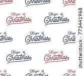 magic of christmas lettering... | Shutterstock .eps vector #773441968