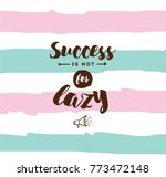 success is not for lazy. anti...   Shutterstock .eps vector #773472148