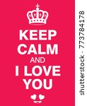 keep calm and i love you poster | Shutterstock .eps vector #773784178