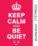 keep calm and be quiet poster | Shutterstock .eps vector #773798023