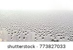 condensation formed on glass... | Shutterstock . vector #773827033