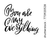 you are my everything.... | Shutterstock .eps vector #773920528