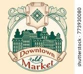 downtown old market   retro... | Shutterstock .eps vector #773930080