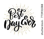 best day ever. hand drawn... | Shutterstock .eps vector #773931088