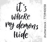 it is where my demons hide.... | Shutterstock .eps vector #773940058