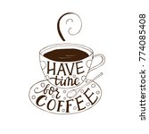 have time for coffee. handdrawn ... | Shutterstock .eps vector #774085408