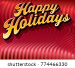 happy holidays message in bold...   Shutterstock .eps vector #774466330